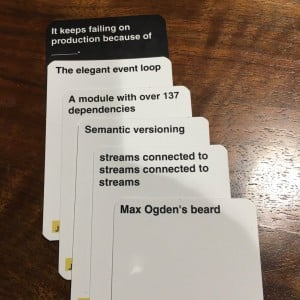 "Max Odgen is so notorious around these parts that his beard serves as an answer in the Portland-based New Relic's Node-flavored ""Cards Against Humanity"" game deck."