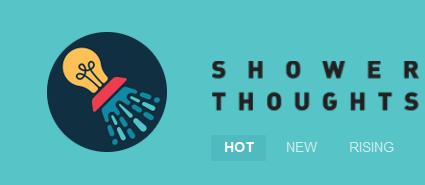 Reddit's Shower Thoughts forum