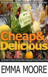 Emma Moore's Cheap and Delicious