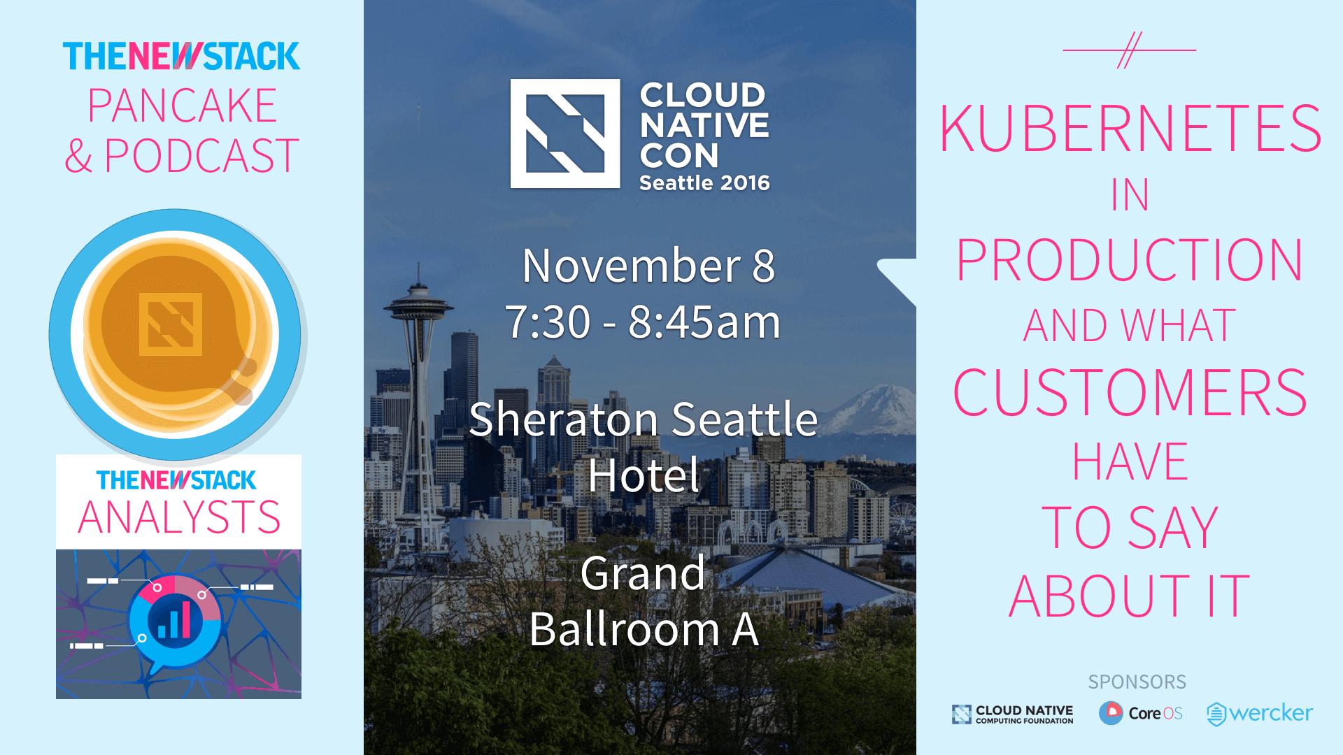 2016.11.08_CloudNativeCon_Seattle_PancakePodcast_SocialMedia